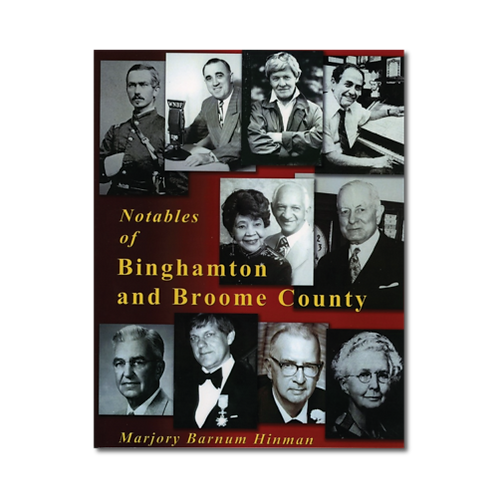 Notables of Binghamton and Broome County