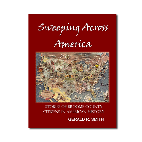 Sweeping Across America - Stories of Broome County Citizens in American History