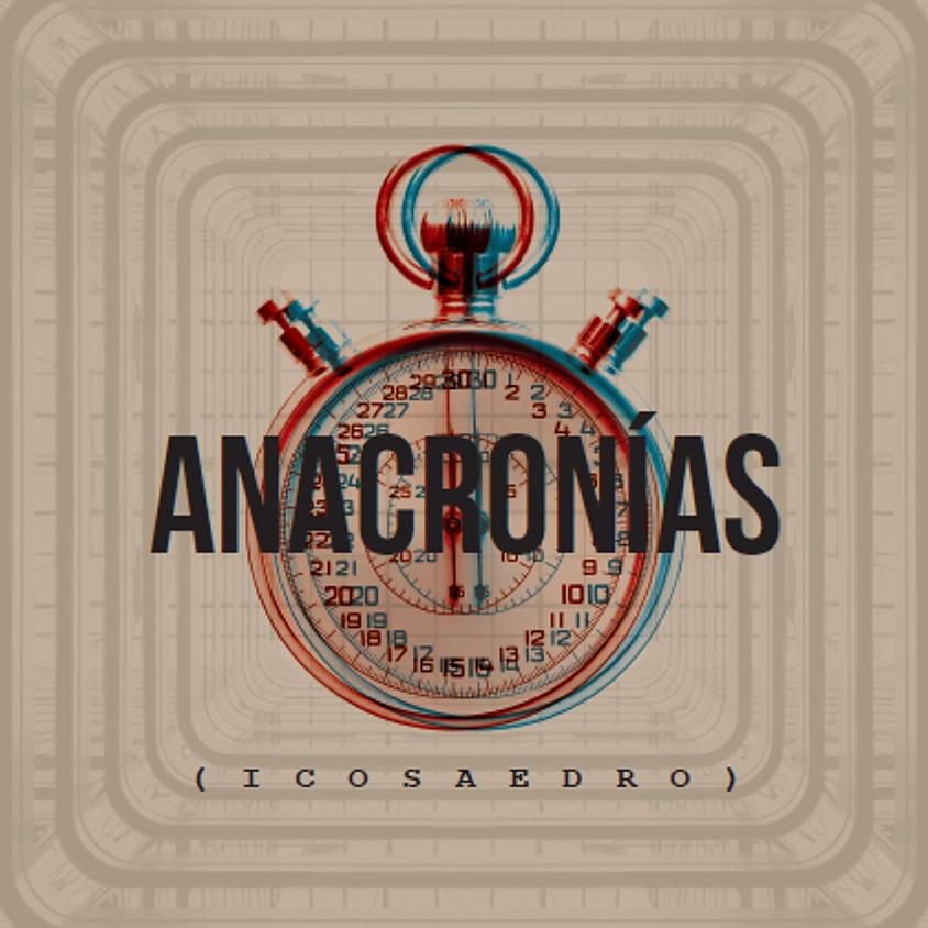 Anacronías (Icosaedro)