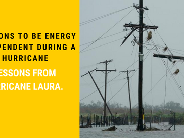 Reasons to be energy independent during a hurricane  - Lessons from Hurricane Laura.