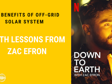 The benefits of off-grid solar with lessons from Zac Efron