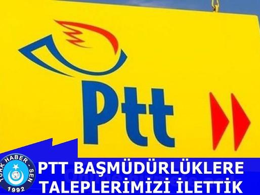 PTT BAŞMÜDÜRLÜKLERE TALEPLERİMİZİ İLETTİK
