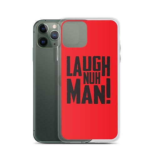 Laugh Nuh Man! iPhone Case
