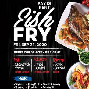 Pay Di Rent Fish Fry
