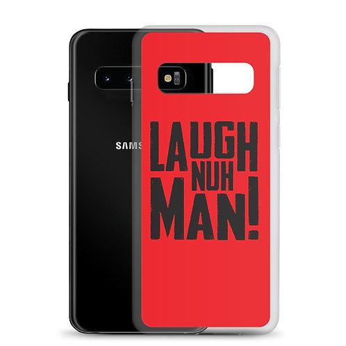 Laugh Nuh Man Samsung Case