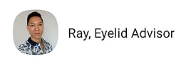 Ray, Eyelid Advisor