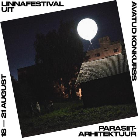 """Linnafestival UIT kuulutas välja installatsioonide avatud konkursi teemal """"Parasiitarhitektuur"""""""