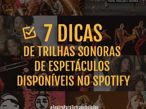 7 DICAS DE TRILHAS SONORAS DE ESPETÁCULOS DISPONÍVEIS NO SPOTIFY