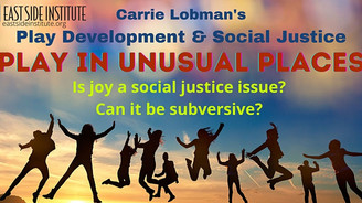 Play, Development and Social Justice: Play in Unusual Places