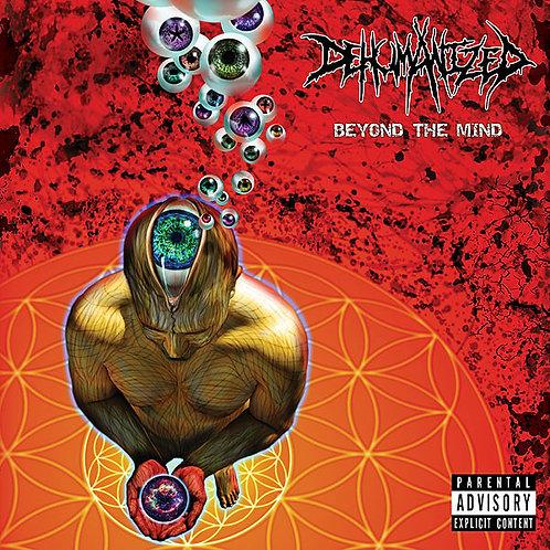 "Dehumanized ""Beyond The Mind"" CD"