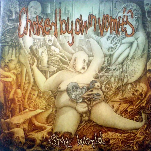 "Choked By Own Vomits ""Shit World"" CD"