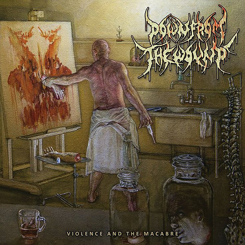 """Down from the Wound """"Violence and the Macabre"""" CD"""