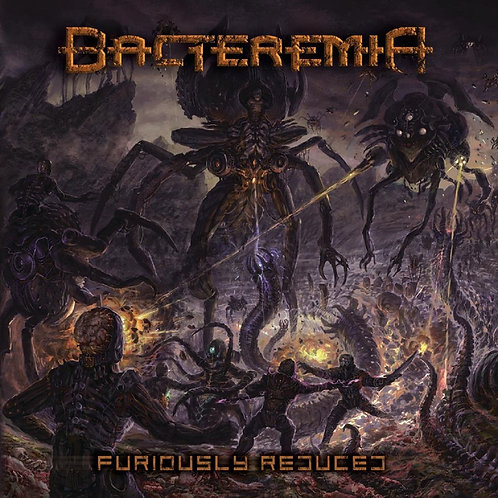 "Bacteremia ""Furiously Reduced"" CD"