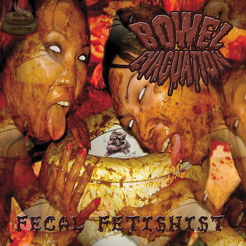 "Bowel Evacuation ""Fecal Fetishist"" CD"
