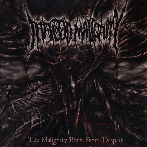 """Infected Malignity """"The Malignity Born From Despair"""" CD"""
