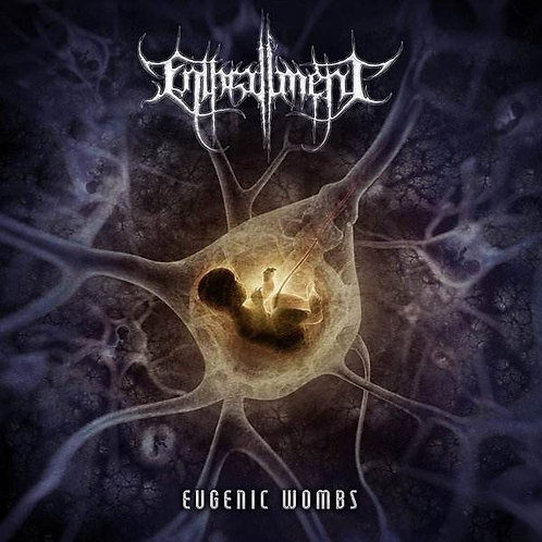 "Enthrallment ""Eugenic Wombs"" CD"