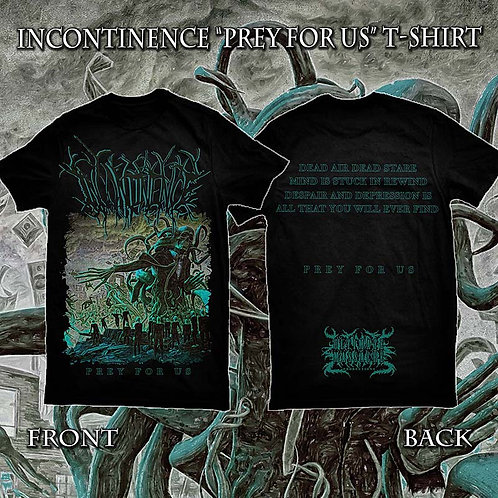 "Incontinence ""Prey For Us"" t-shirt"