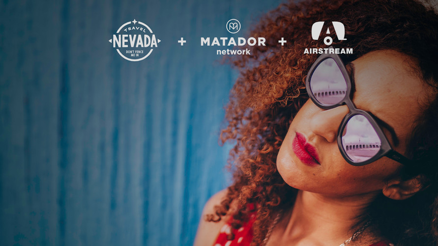 TRAVEL NEVADA + AIRSTREAM + MATADOR NETWORK