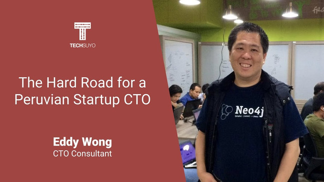 The hard road for a peruvian startup CTO