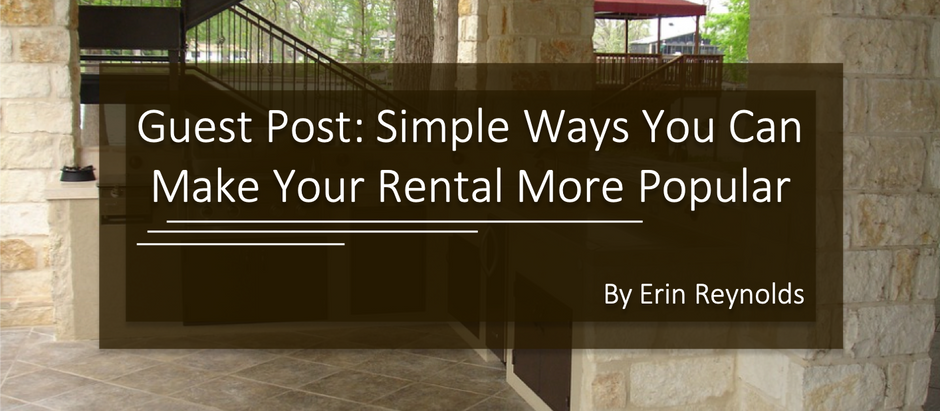 Guest Post: Simple Ways You Can Make Your Rental More Popular