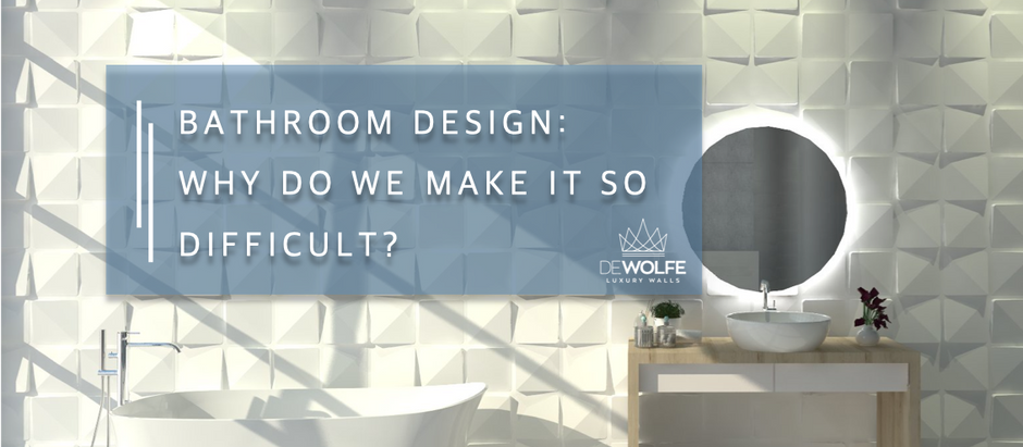 Bathroom design: why do we make it so difficult?