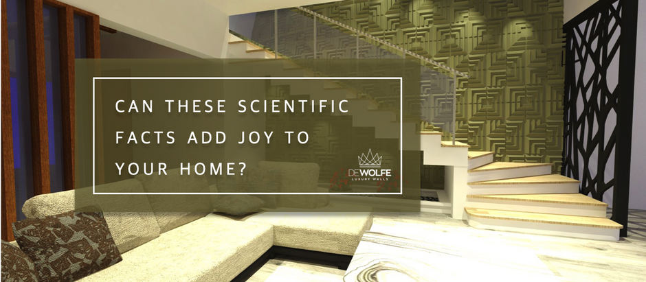 Can these scientific facts add joy to your home?