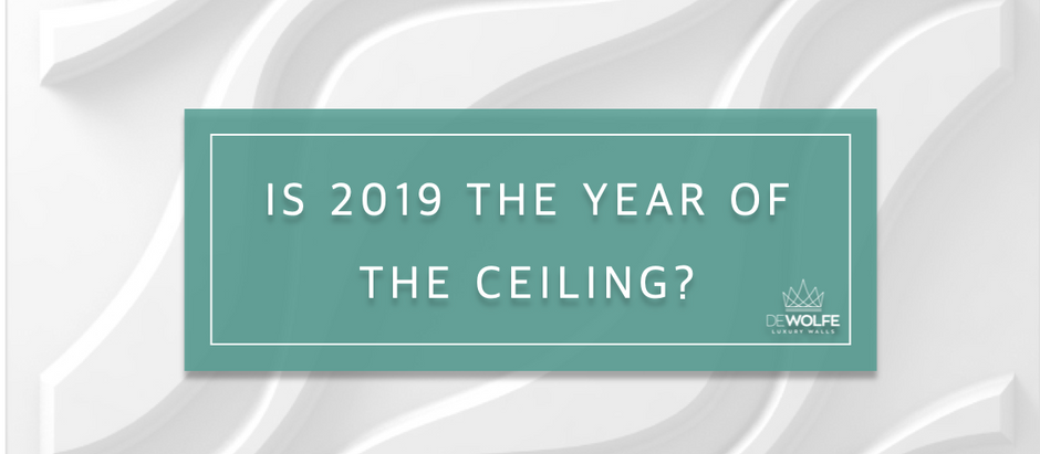 Is 2019 the year of the ceiling?