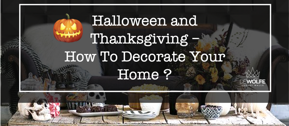 Halloween and Thanksgiving –  How To Decorate Your Home ?