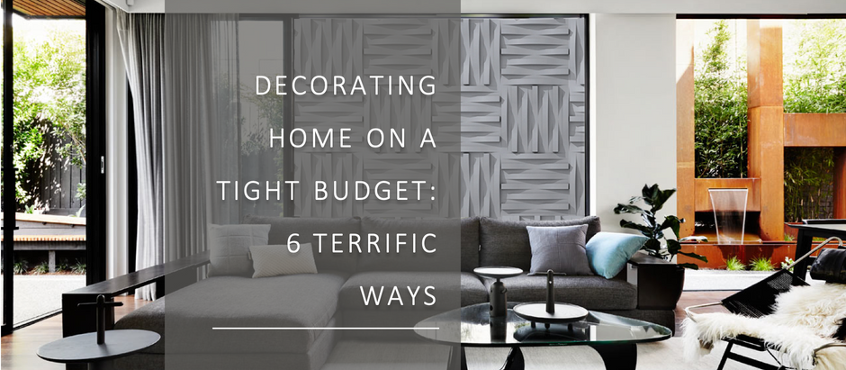 Decorating home on a tight budget: 6 terrific ways