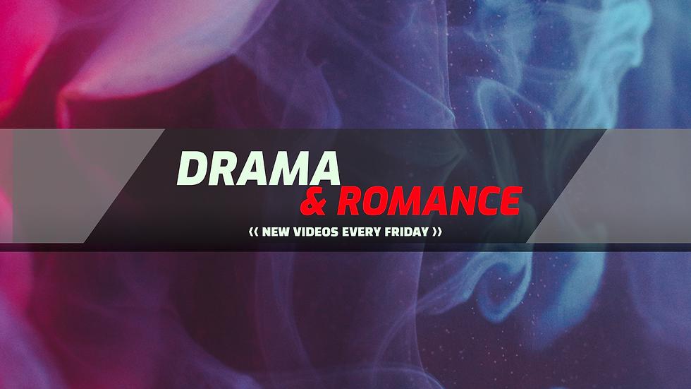 Drama & Romance