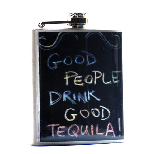 Good People Drink Good Tequila - 6oz Flask