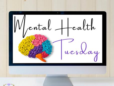 Mental Health Tuesday!