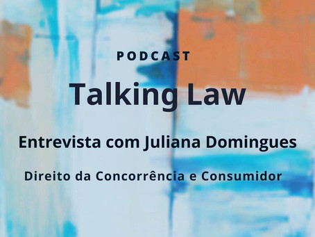 Juliana Oliveira Domingues no podcast Talking Law, de Marina Egydio