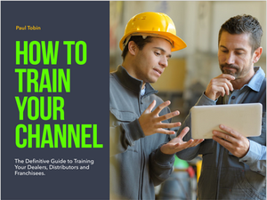 How to Train Dealers. How to train distributors. How to train franchises