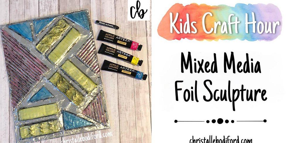 Kids Craft Hour • Mixed Media Foil Sculpture