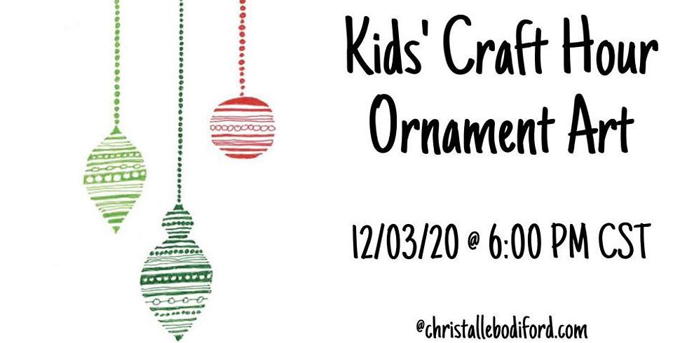 Kids' Craft Hour • Ornament Art