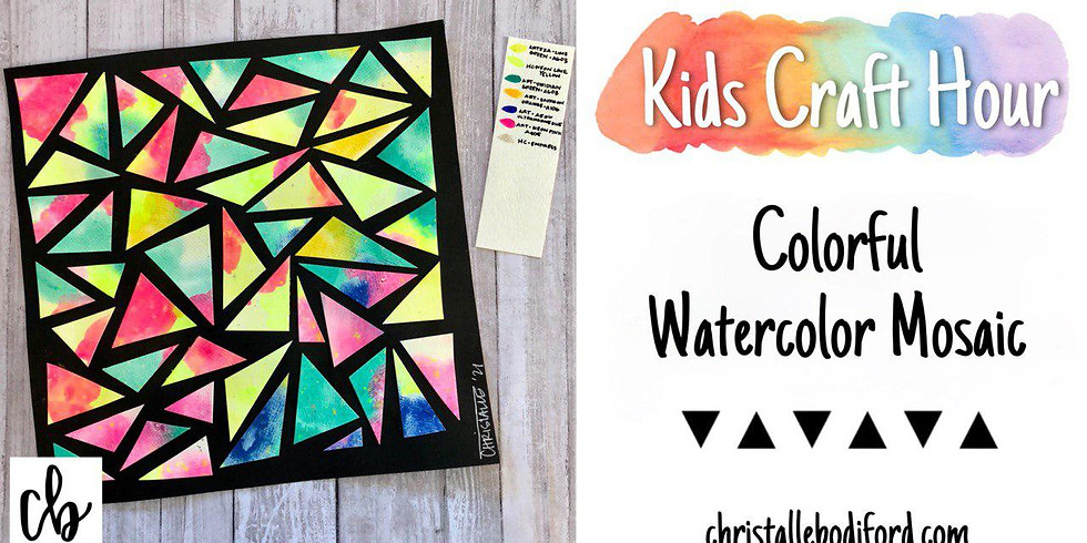 Kids Craft Hour • Colorful Watercolor Mosaic