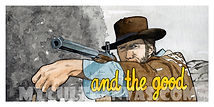 CLINT EASTWOOD GOOD THE BAD AND THE UGLYWESTERN ART PRINT