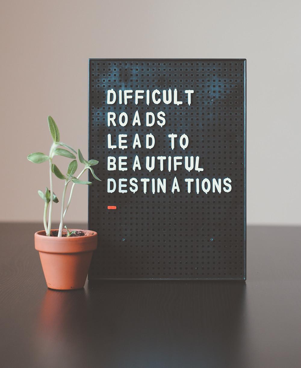 Los caminos de dificultad conducen a destinos increíbles
