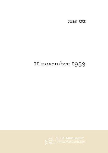 11 novembre 1953 - Saga familiale - Voyage dans le temps de 1870 à nos jours, dans cette Alsace tantôt française tantôt allemande.
