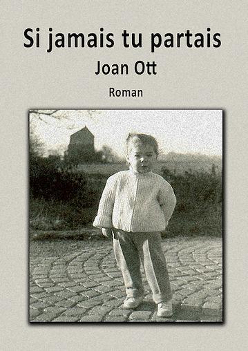 Si jamais tu partais - Roman - Les hommes abandonnent les femmes, lui a dit sa mère. Comment s'aimer dès lors ?