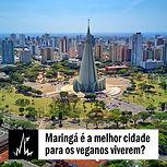 Maringá é a melhor cidade para os veganos viverem?