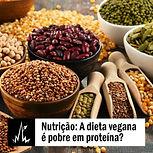 A dieta vegana é pobre em proteínas?
