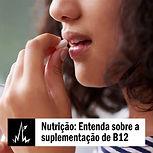 Entenda sobre a suplementação de B12