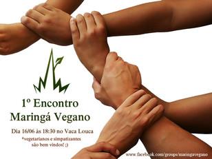 Junho/2012 - Banner do primeiro encontro vegano de Maringá, realizado no Vaca Louca Café