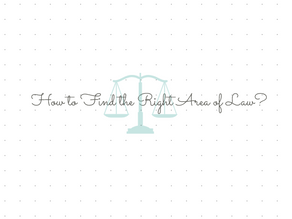 How to Find the Right Area of Law?