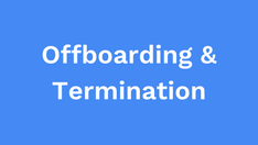 Offboarding and termination