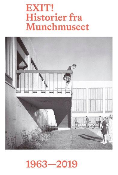 Exit! Historier fra Munchmuseet 1963 - 2019