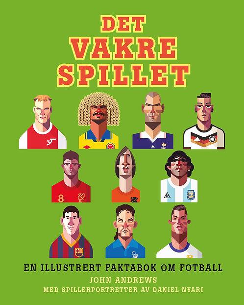 Det vakre spillet: en illustrert faktabok om fotball