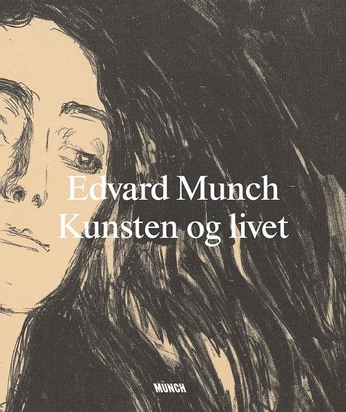 Edvard Munch. Kunsten og livet